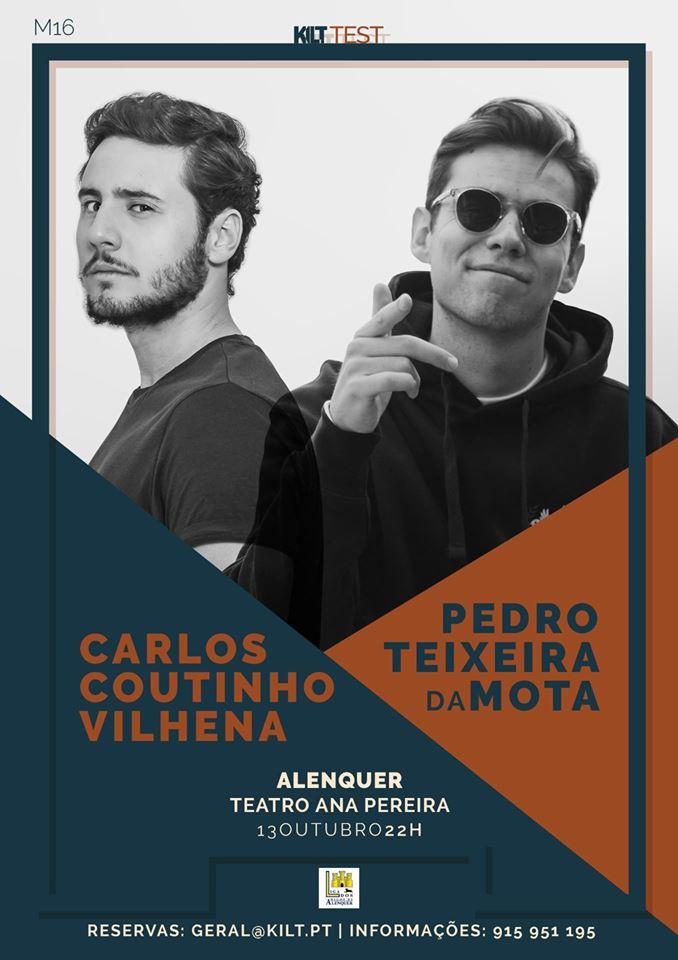 Stand Up Comedy com Carlos Coutinho Vilhena e Pedro Teixeira da Mota